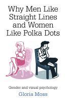 Why Men Like Straight Lines and Women Like Polka Dots PDF
