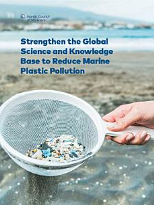 Strengthen the Global Science and Knowledge Base to Reduce Marine Plastic Pollution PDF