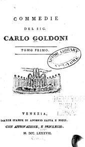Opere teatrali del Sig. avvocato Carlo Goldoni, veneziano: con rami allusivi, Volume 1
