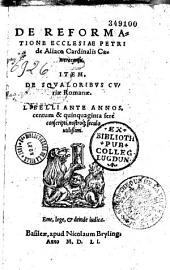 De reformatione Ecclesiae Petri de Aliaco Cardinalis Cameracensis