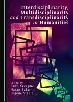 Interdisciplinarity  Multidisciplinarity and Transdisciplinarity in Humanities PDF