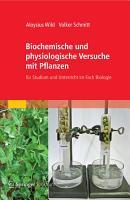 Biochemische und physiologische Versuche mit Pflanzen PDF