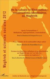 De la colonie à l'Etat-nation : constructions identitaires au Maghreb