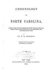 Chronology of North Carolina: Showing when the Most Remarkable Events Connected with Her History Took Place, from the Year 1584 to the Present Time, with Explanatory Notes