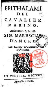Epithalami del caualier Marino. All'illustriss. & eccell. sig. marescial d'Ancre
