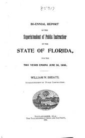 Biennial Report, Superintendant of Public Instruction, State of Florida