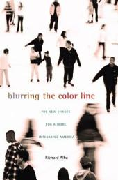 Blurring the Color Line: The New Chance for a More Integrated America