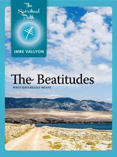 The Beatitudes: What Jesus Really Meant