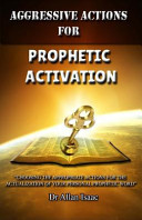 Aggressive Actions For Prophetic Activation Book PDF