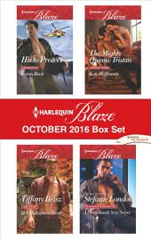 Harlequin Blaze October 2016 Box Set: His to Protect\Her Halloween Treat\The Mighty Quinns: Tristan\A Dangerously Sexy Secret