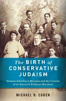 The Birth of Conservative Judaism PDF