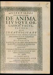 Assertiones philos. de anima, eiusque organicis facultatibus