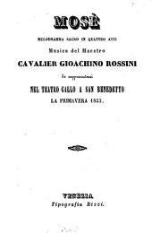 Mosè: Melodramma sacro in 4 atti. Musica del maestro Gioachino Rossini. [Textverf.: Andrea Leone Tottola]. Da rappresentarsi nel Teatro Gallo a San Benedetto la primavera 1853