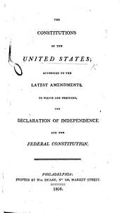 The Constitutions of the United States ... to which are Prefixed, the Declaration of Independence and the Federal Constitution