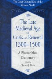 The Late Medieval Age of Crisis and Renewal, 1300-1500: A Biographical Dictionary