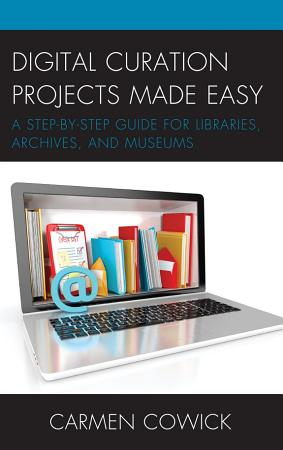 Digital Curation Projects Made Easy PDF