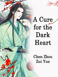 A Cure for the Dark Heart Book