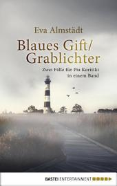 Blaues Gift / Grablichter: Zwei Fälle für Pia Korittki in einem Band