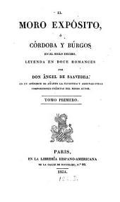 El Moro Expósito ó Cordoba y Burgos: En el siglo décimo, Leyenda en doce, Romances, Volumen 1