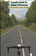 Land's End to John O'Groats Self Help Cycle Guide