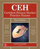 CEH Certified Ethical Hacker Practice Exams, Third Edition: Edition 3