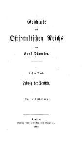 Geschichte des ostfränkischen Reichs: Band 1,Teil 2