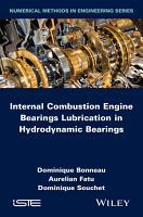 Internal Combustion Engine Bearings Lubrication in Hydrodynamic Bearings PDF