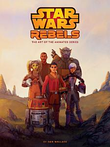 The Art of Star Wars Rebels Book