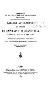 Campagne du navire l'Espoir de Honfleur, 1503-1505: relation authentique du voyage du capitaine de gonneville ès nouvelles terres des indes publiée intégralement pour la première fois ; avec une introduction et des éclaircissements