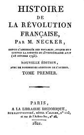 Histoire de la Révolution française par M. Necker depuis l'assemblée des notables, jusques et y compris la journée du 13 vendémiaire An IV (18 oct. 1795)