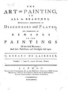 The Art of Painting  in All Its Branches  Methodically Demonstrated by Discourses and Plates     Translated by John Frederick Fritsch PDF