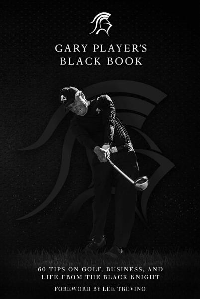Download Gary Player s Black Book Book