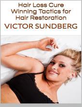 Hair Loss Cure: Winning Tactics for Hair Restoration