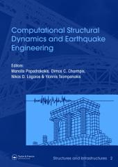 Computational Structural Dynamics and Earthquake Engineering: Structures and Infrastructures Book Series, Volume 2