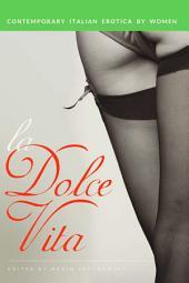 La Dolce Vita: Contemporary Italian Erotica by Women