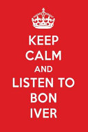Keep Calm and Listen to Bon Iver