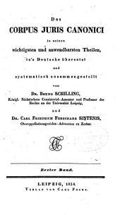 Das corpus juris canonici in seinen wichtigsten und anwendbarsten Theilen: Band 1