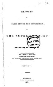 Reports of Cases Argued and Determined in the Supreme Court of the State of Louisiana ...: Volume 6