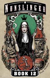 Nunslinger 12: West of Absolution
