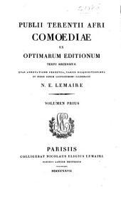 Publii Terentii Afri Comoediae ex optimarum editionum: textu rencensitae quas adnotatione perpetua, Volume 1