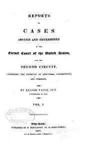 Reports of Cases Argued and Determined in the Circuit Court of the United States for the Second Circuit: (1810-1887).