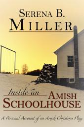Inside an Amish Schoolhouse: A Personal Account of an Amish Christmas Play