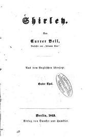 Shirley: Von Currer Bell. Aus dem Englischen übersetzt, Band 1