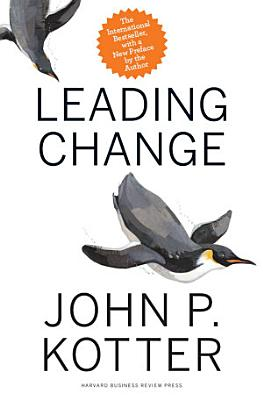 Leading Change  With a New Preface by the Author