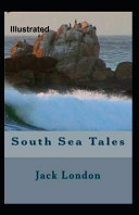 South Sea Tales Illustrated By Jack London