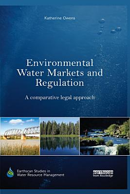 Environmental Water Markets and Regulation