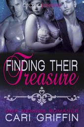 Finding Their Treasure: MMF Menage Romance