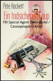 Ein todsicherer Coup: FBI Special Agent Owen Burke