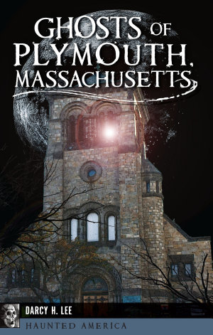 Ghosts of Plymouth  Massachusetts