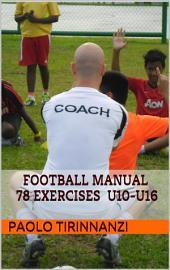 Football Manual 78 exercises - U10-U16